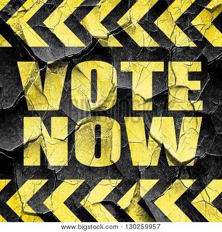 vote now, black and yellow rough hazard stripes