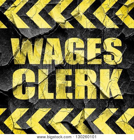 wages clerk, black and yellow rough hazard stripes