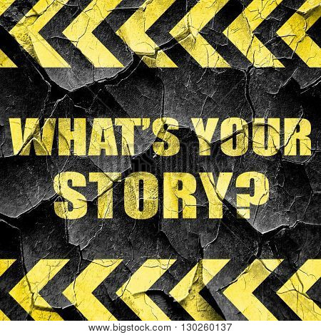 what's your story, black and yellow rough hazard stripes