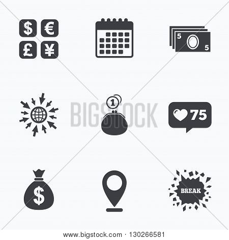 Calendar, like counter and go to web icons. Currency exchange icon. Cash money bag and wallet with coins signs. Dollar, euro, pound, yen symbols. Location pointer.