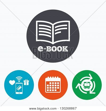 E-Book sign icon. Electronic book symbol. Ebook reader device. Mobile payments, calendar and wifi icons. Bus shuttle.