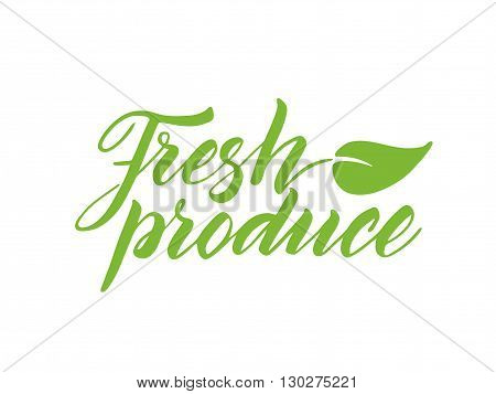 Fresh produce brush lettering with leaf. Label, logo template isolated on white background.
