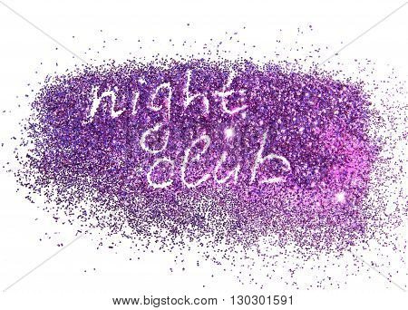 Inscription Night Club on purple glitter sparkle on white background. Can be used for logo, posters, flyers
