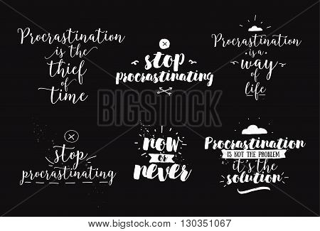 Set of quotes about procrastination. Hand drawn design. Motivational typography. Isolated lettering.