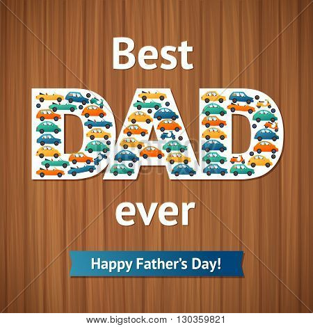 Happy fathers day card Cars and Motobike on Wood Background