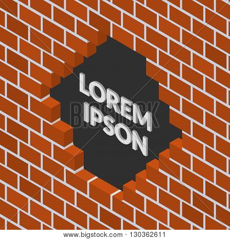vector illustration. Broken brick wall with an inscription in the hole.