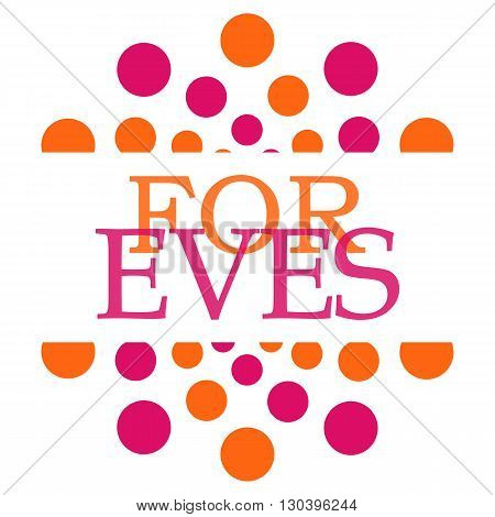 For eves text written over pink orange background.