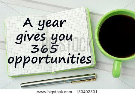 Text A year gives you 365 opportunities on notebook page