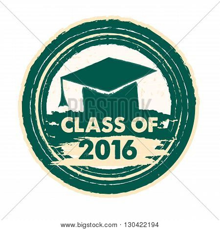class of 2016 text with graduate cap with tassel - mortarboard graduate education concept drawn circle label
