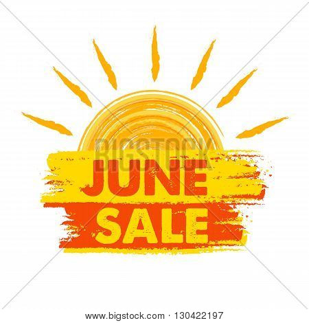 june sale summer banner - text in yellow and orange drawn label with sun symbol business seasonal shopping concept