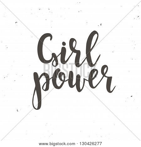 Girl Power Hand drawn typography poster. T shirt hand lettered calligraphic design. Inspirational vector typography.