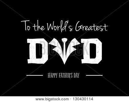Creative Text Dad on black background, Elegant greeting card design for Happy Father's Day celebration.