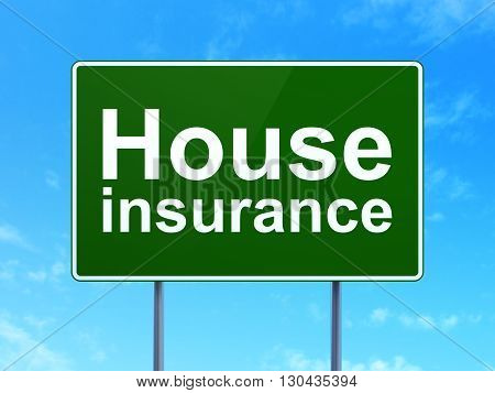 Insurance concept: House Insurance on green road highway sign, clear blue sky background, 3D rendering