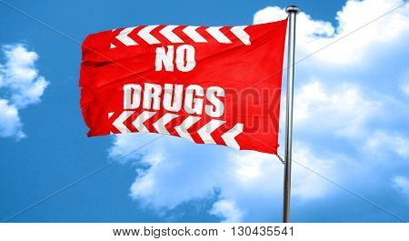 No drugs sign, 3D rendering, a red waving flag