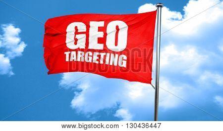 geo targeting, 3D rendering, a red waving flag