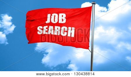 job search, 3D rendering, a red waving flag
