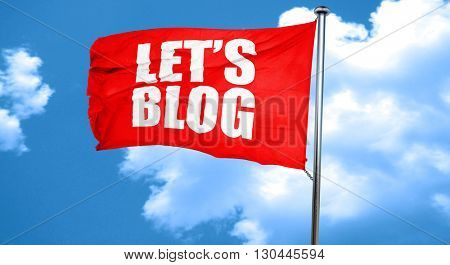 let's blog, 3D rendering, a red waving flag