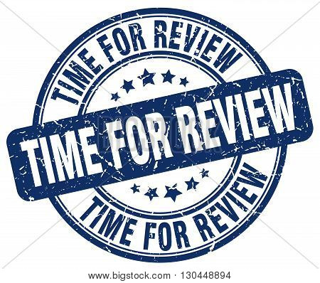 time for review blue grunge round vintage rubber stamp