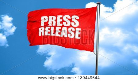 press release, 3D rendering, a red waving flag