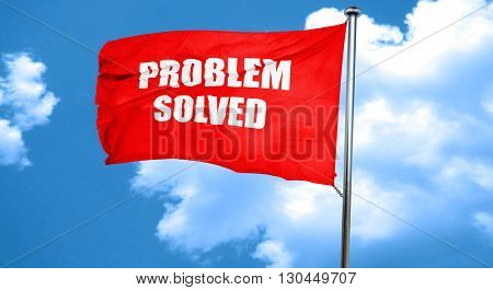 problem solved, 3D rendering, a red waving flag