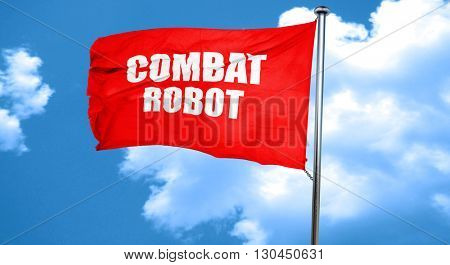 combat robot sign background, 3D rendering, a red waving flag