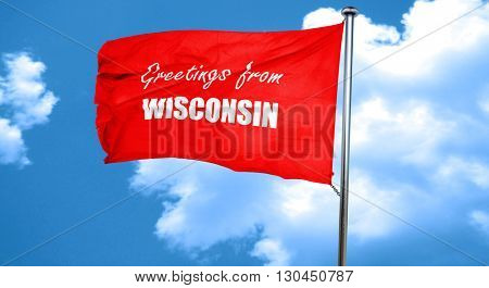 Greetings from wisconsin, 3D rendering, a red waving flag