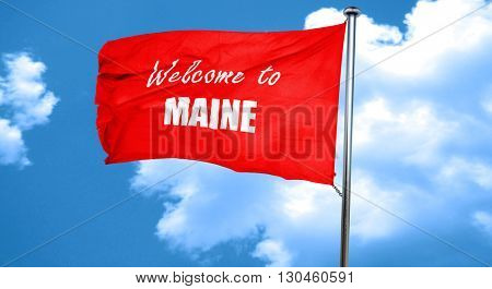 Welcome to maine, 3D rendering, a red waving flag