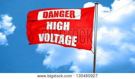 high voltage sign, 3D rendering, a red waving flag