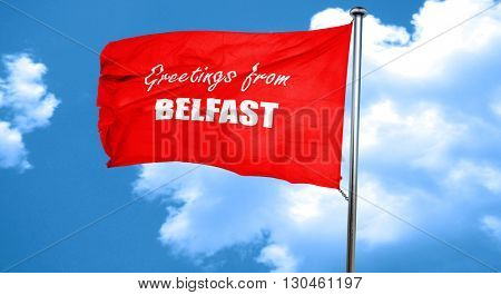 Greetings from belfast, 3D rendering, a red waving flag