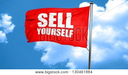 sell yourself, 3D rendering, a red waving flag