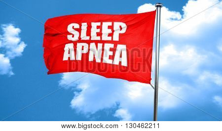 sleep apnea, 3D rendering, a red waving flag