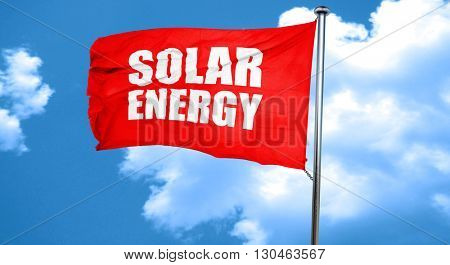 solar energy, 3D rendering, a red waving flag