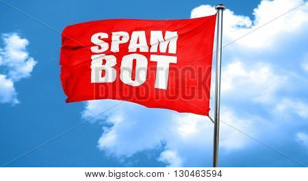 spam bot, 3D rendering, a red waving flag