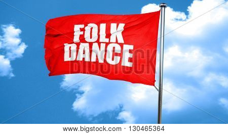 folk dance, 3D rendering, a red waving flag