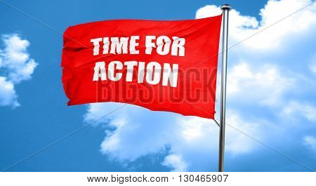 time for action, 3D rendering, a red waving flag