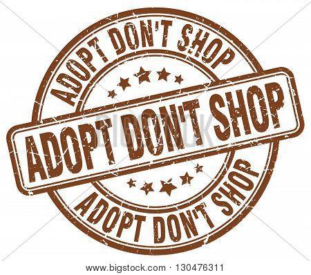 adopt don't shop brown grunge round vintage rubber stamp