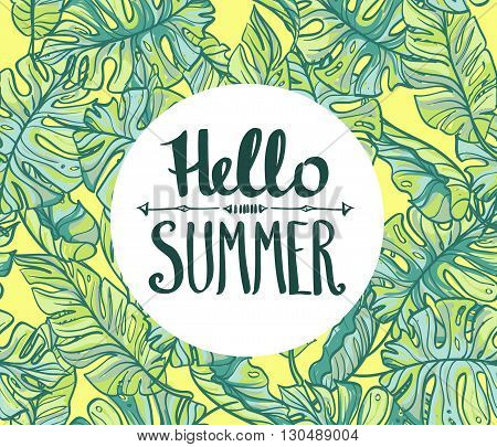 Hand lettered typographic design on a background of palm tree leaves. Hello summer card.