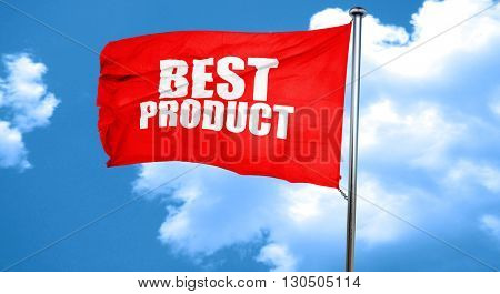 best product, 3D rendering, a red waving flag