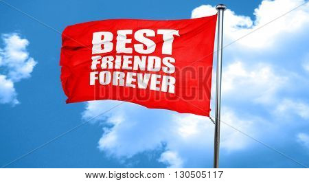best friends forever, 3D rendering, a red waving flag