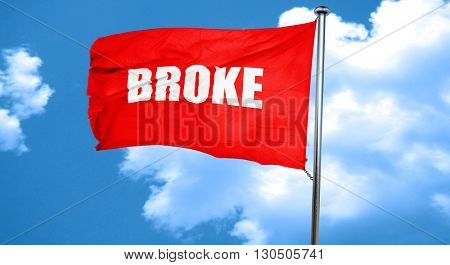 broke, 3D rendering, a red waving flag