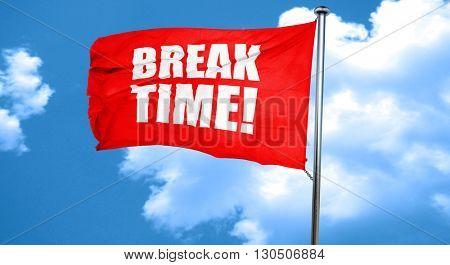 break time!, 3D rendering, a red waving flag