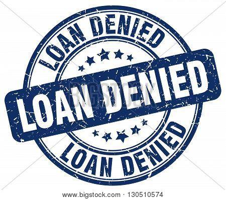 loan denied blue grunge round vintage rubber stamp