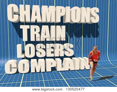Champions train losers complain. Gym and Fitness Motivation Quote. Creative Typography Poster Concept. Young woman get start to run. Blueprint backdrop. 3D rendering