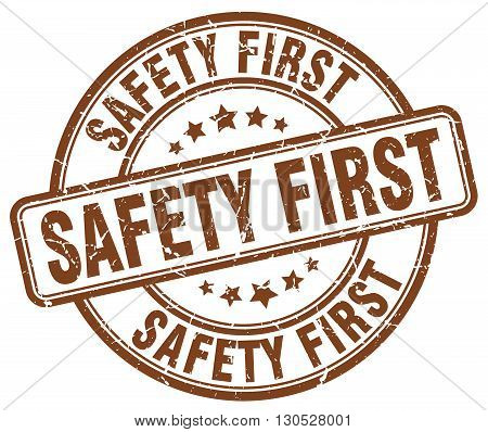 safety first brown grunge round vintage rubber stamp