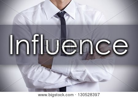 Influence - Young Businessman With Text - Business Concept