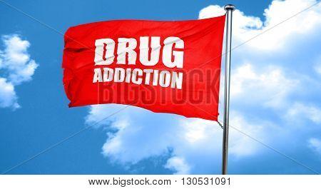 drug addiction, 3D rendering, a red waving flag