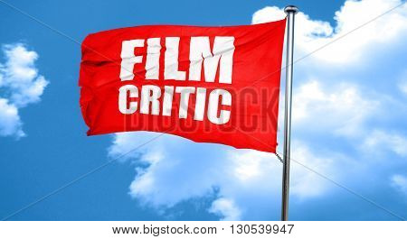 film critic, 3D rendering, a red waving flag