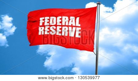federal reserve, 3D rendering, a red waving flag