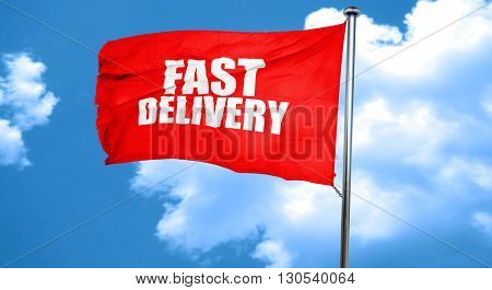 fast delivery, 3D rendering, a red waving flag