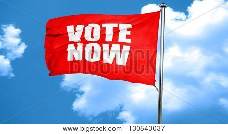 vote now, 3D rendering, a red waving flag